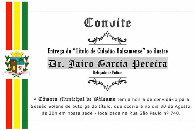 Outorga de Título de Cidadão Balsamense ao ilustre Delegado de Polícia Dr. Jairo Garcia Pereira